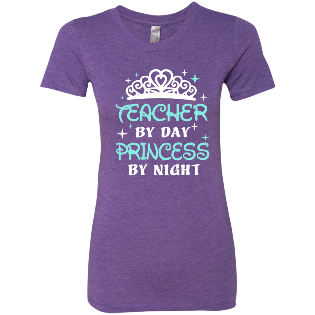 Teacher By Day Princess By Night ver2 Next Level Ladies Triblend T-Shirt - TeachersLoungeShop - 1