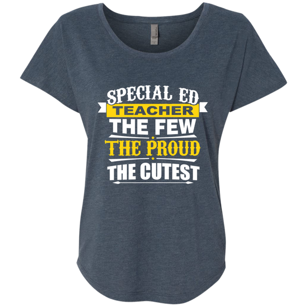 Special Ed Teacher The Few The Proud The Cutest Next Level Ladies Triblend Dolman Sleeve - TeachersLoungeShop - 1