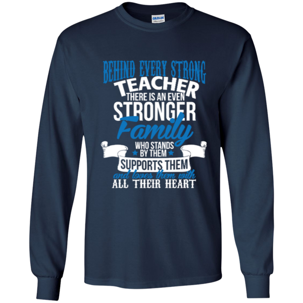 Behind Every Strong Teacher There Is An Even Stronger Family LS Ultra Cotton Tshirt - TeachersLoungeShop - 6