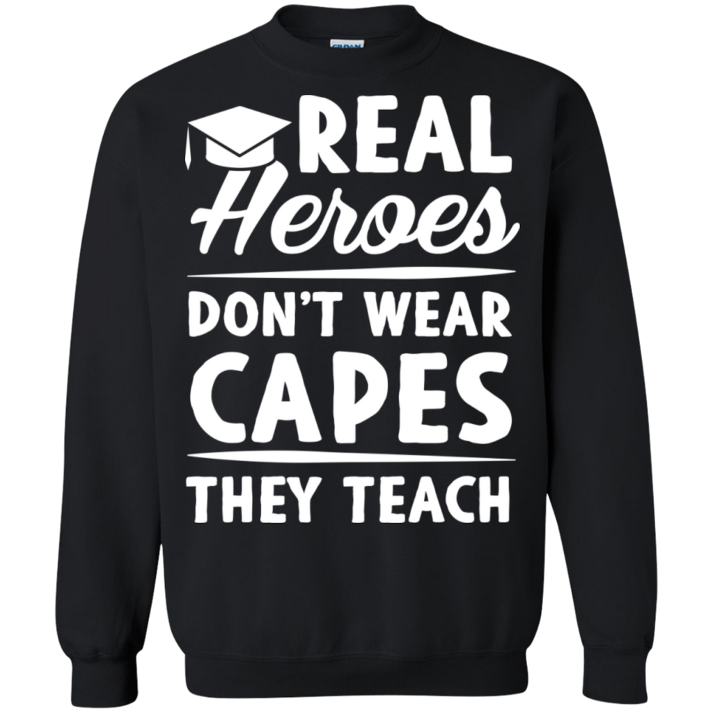 Real Heroes Dont wear capes They Teach  Pullover Sweatshirt  8 oz - TeachersLoungeShop - 1