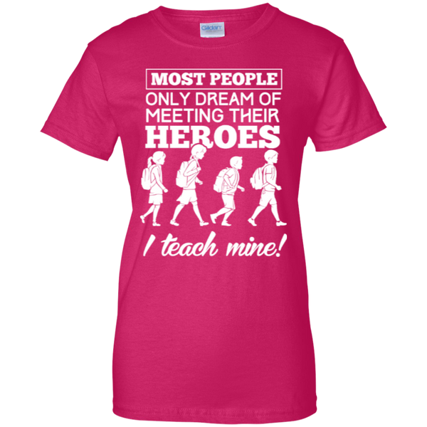 Most people only dream of meeting their heroes i teach mine   Custom 100% Cotton T-Shirt - TeachersLoungeShop - 5
