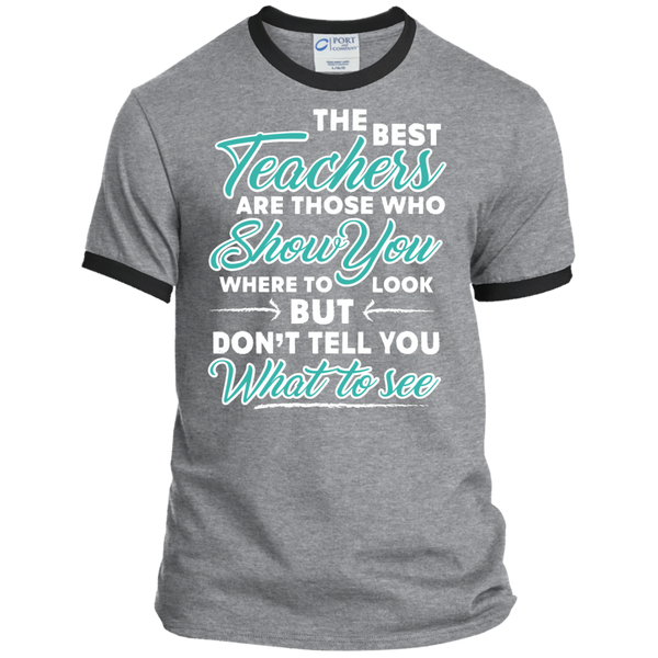 The Best Teachers are those who show you Ringer Tee - TeachersLoungeShop - 1