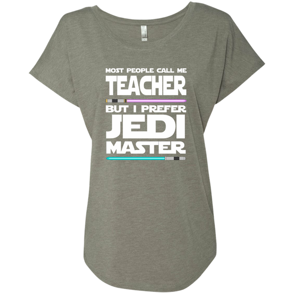 Most People Call Me Teacher But I Prefer Jedi Master Next Level Ladies Triblend Dolman Sleeve - TeachersLoungeShop - 3