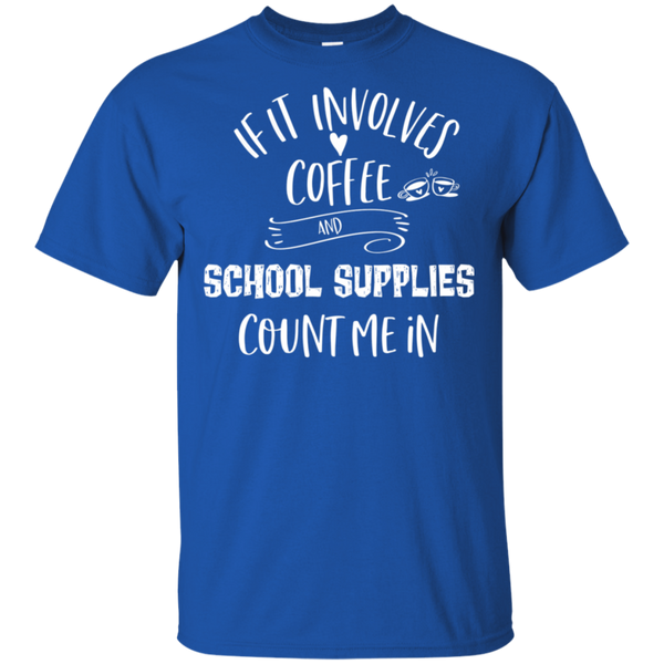 If it involves coffee and school supplies    T-Shirt