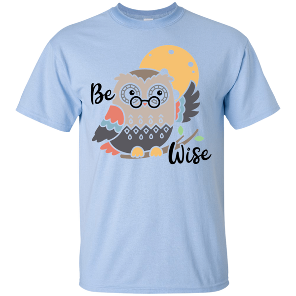 Be Wise  T-Shirt