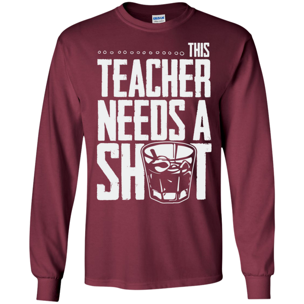 This Teacher needs a Shot  LS Ultra Cotton Tshirt - TeachersLoungeShop - 3