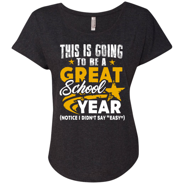 This is Going to be a Great School Year Next  Level Ladies Triblend Dolman Sleeve - TeachersLoungeShop - 4