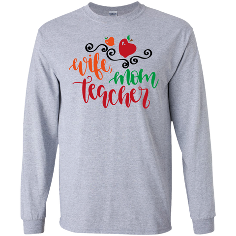 Wife Mom Teacher LS   T-Shirt