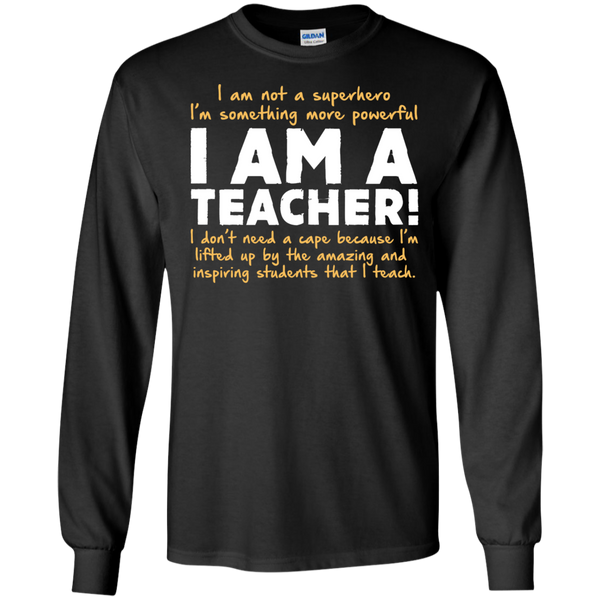 I am not a superhero I'm something more powerful I am a Teacher   Ultra Cotton Tshirt - TeachersLoungeShop - 1