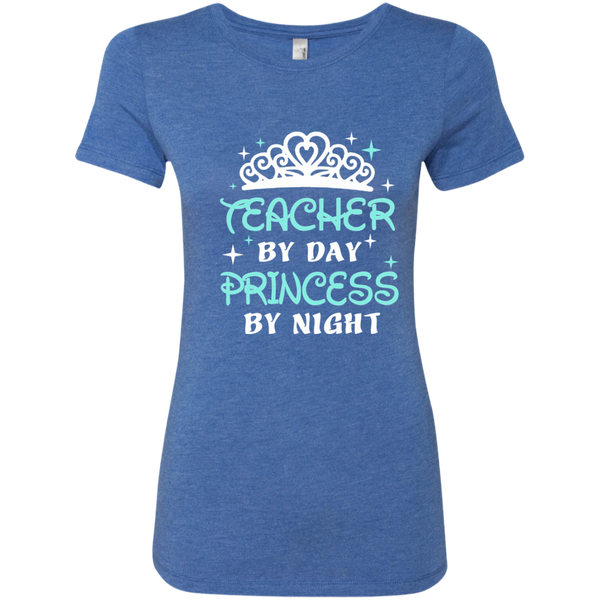Teacher By Day Princess By Night ver2 Next Level Ladies Triblend T-Shirt - TeachersLoungeShop - 6