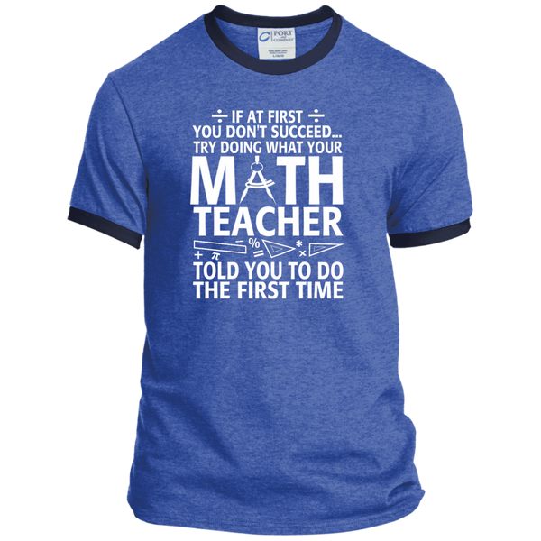 Try Doing What Your Math Teacher Told You To Do The First Time Ringer Tee - TeachersLoungeShop - 6