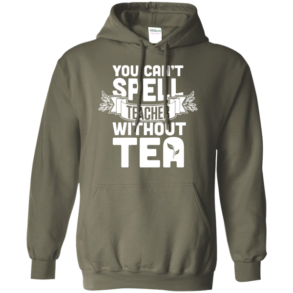 You Can't Spell Teacher without Tea  Hoodie 8 oz - TeachersLoungeShop - 9