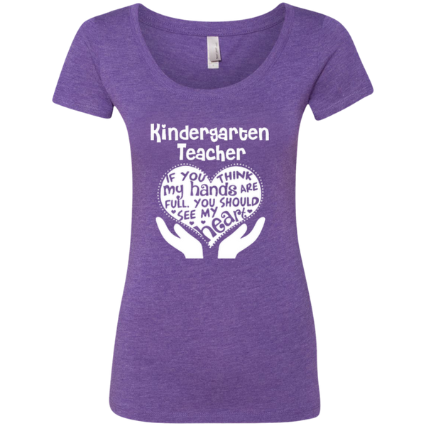 Kindergarten Teacher If You Think My Hands Are Full You Should See My Heart Next Level Ladies Triblend Scoop - TeachersLoungeShop - 1