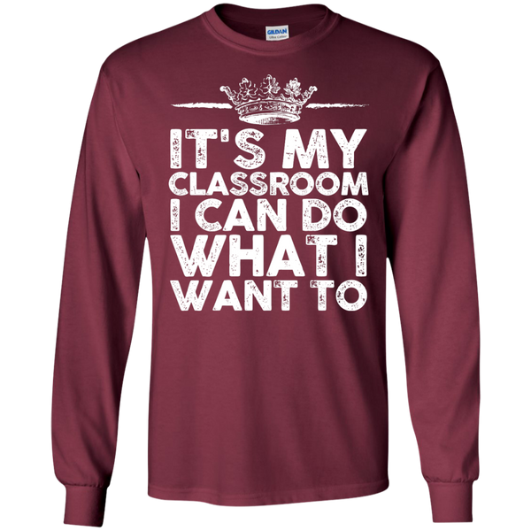 It's My Classroom I can do what i want to  Ultra Cotton Tshirt - TeachersLoungeShop - 7