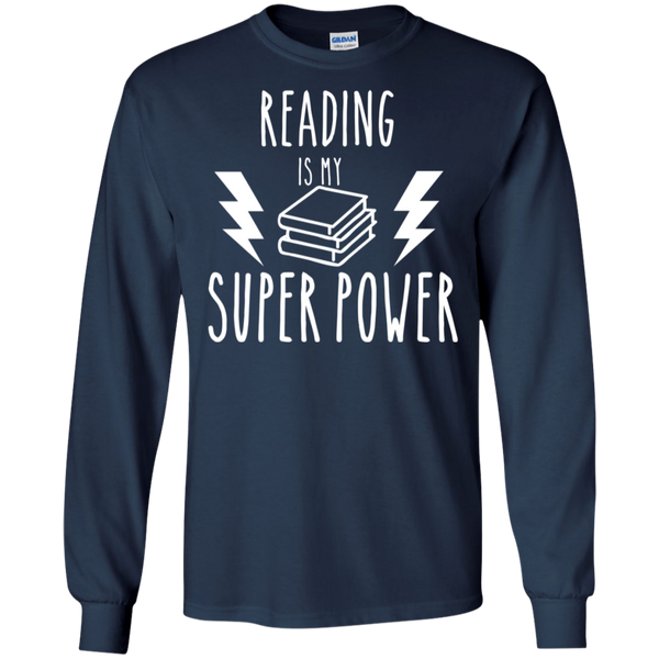Reading is my Super power LS   T-Shirt