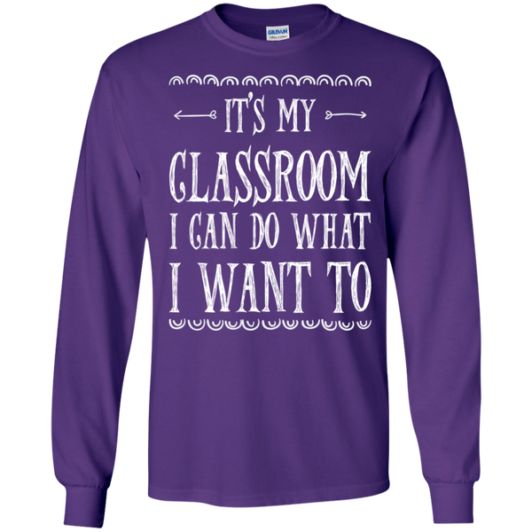 It's My Classroom I can do what i want to LS Ultra Cotton Tshirt - TeachersLoungeShop - 9