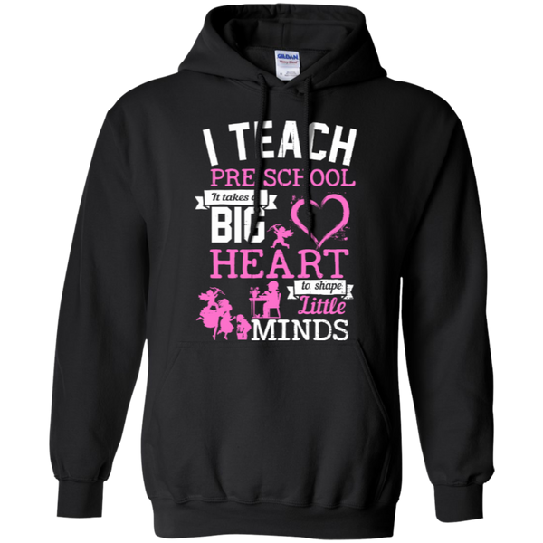 I Teach Preschool It Takes a Big Heart to Shape Little Minds Hoodie 8 oz - TeachersLoungeShop - 1