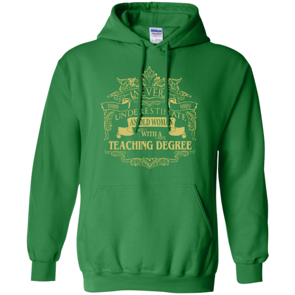 Never Underestimate An Old Woman With A Teaching Degree Pullover Hoodie 8 oz - TeachersLoungeShop - 9