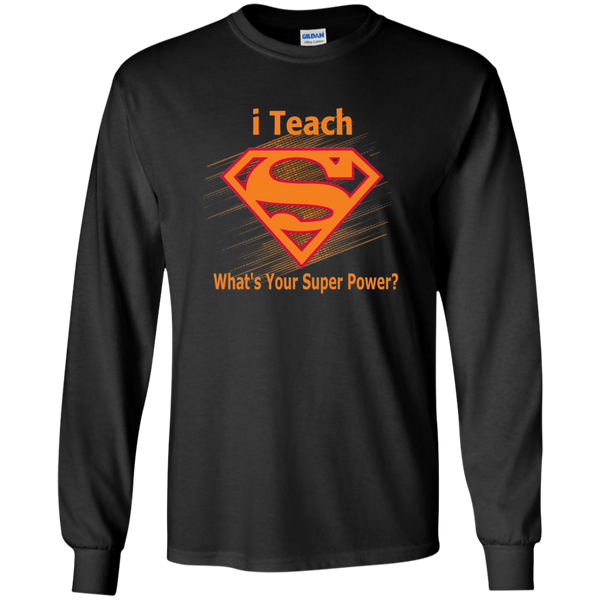 i Teach What's Your Superpower LS Ultra Cotton Tshirt - TeachersLoungeShop - 2