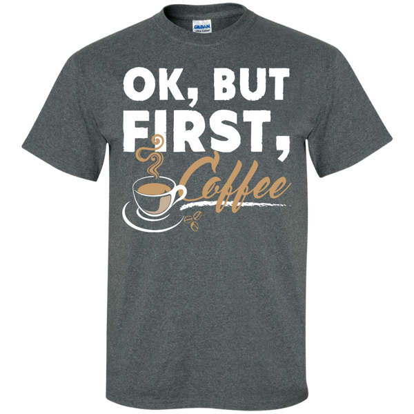 Ok , But First , Coffee T-Shirt - TeachersLoungeShop - 5