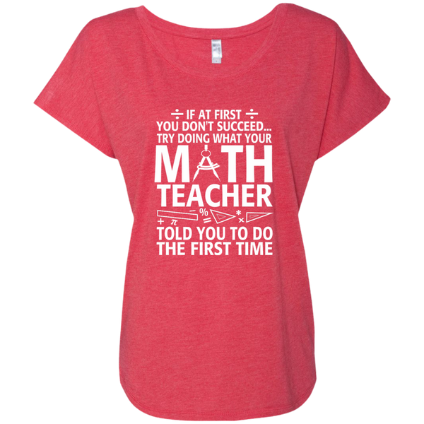 Try Doing What Your Math Teacher Told You To Do The First Time Next Level Ladies Triblend Dolman Sleeve - TeachersLoungeShop - 7