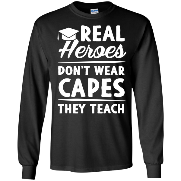 Real Heroes Dont wear capes They Teach  LS Ultra Cotton Tshirt - TeachersLoungeShop - 1