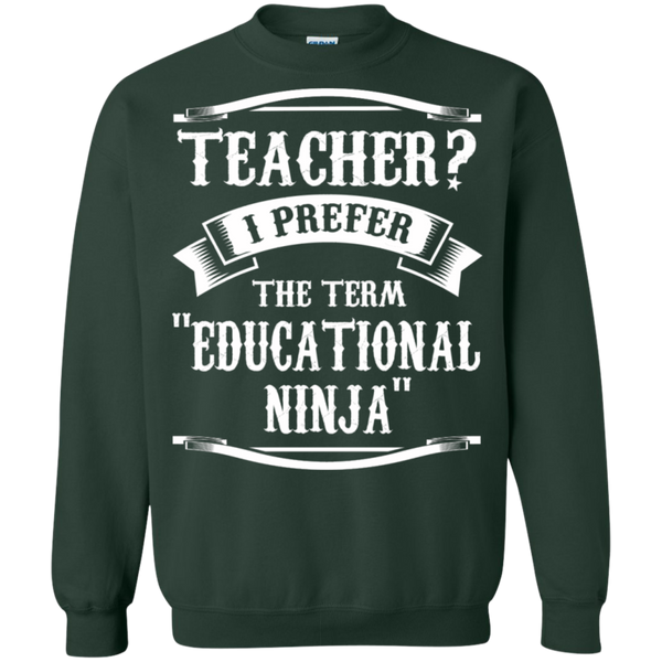 Teacher i Prefer the term Educational Ninja   Crewneck Pullover Sweatshirt  8 oz - TeachersLoungeShop - 5