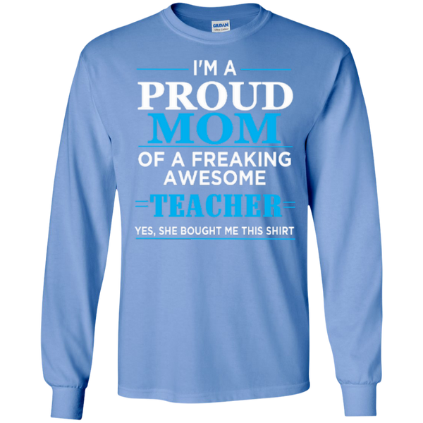 I'm a Proud Mom of a Freaking Awesome Teacher LS Ultra Cotton Tshirt - TeachersLoungeShop - 3