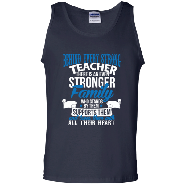 Behind Every Strong Teacher There Is An Even Stronger Family 100% Cotton Tank Top - TeachersLoungeShop - 3