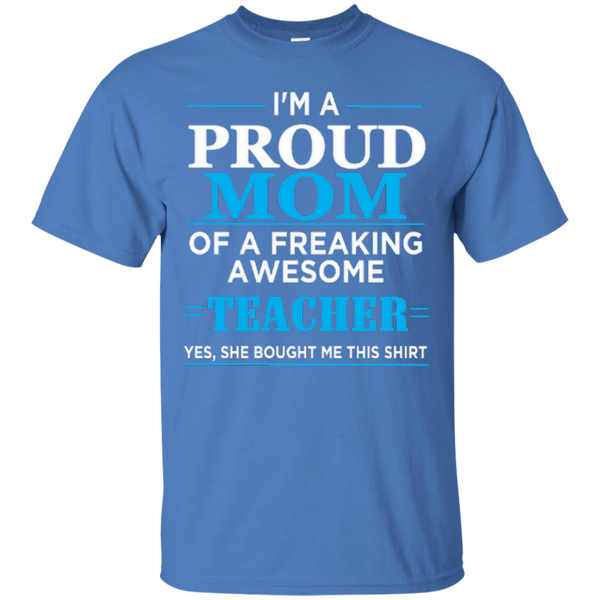 I'm a Proud Mom of a Freaking Awesome Teacher Cotton T-Shirt - TeachersLoungeShop - 3