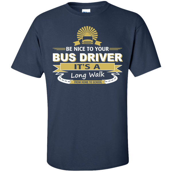 Be Nice to your Bus Driver It's a Long Walk from Home to School Cotton T-Shirt - TeachersLoungeShop - 9