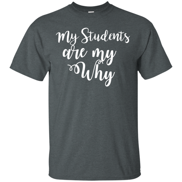 My Students are my why  T-Shirt
