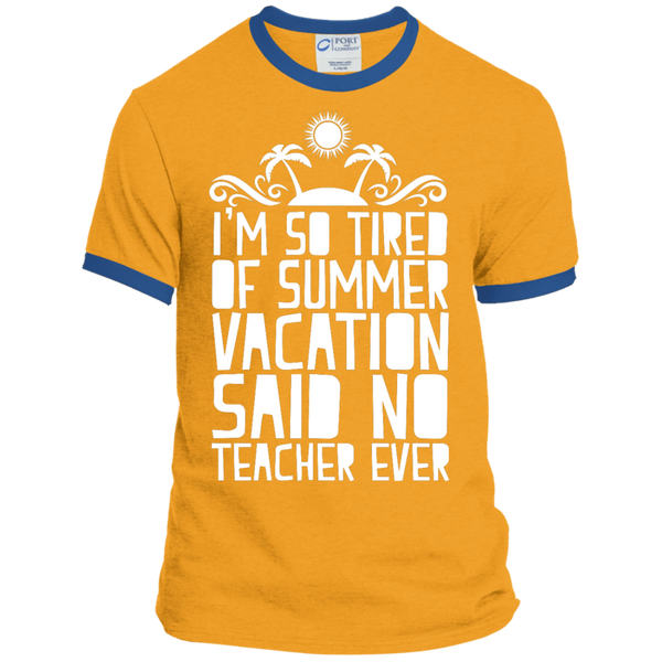 I'm So Tired of Summer Vacation Said No Teacher ever Ringer Tee - TeachersLoungeShop - 3