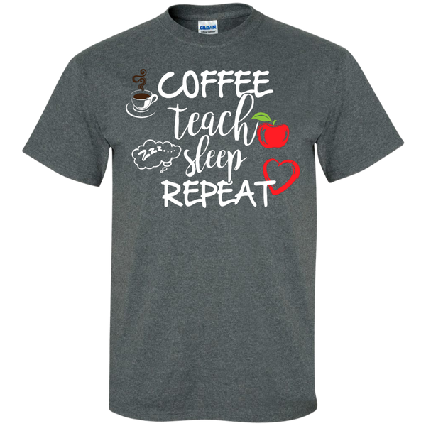 Coffee Teach Sleep Repeat  T-Shirt - TeachersLoungeShop - 7