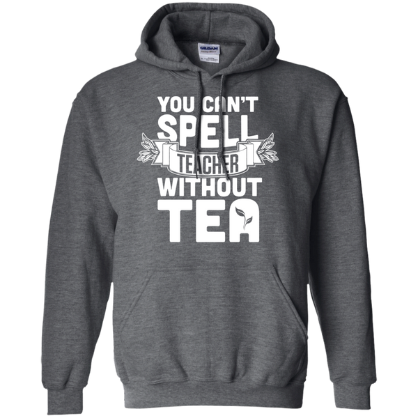 You Can't Spell Teacher without Tea  Hoodie 8 oz - TeachersLoungeShop - 3