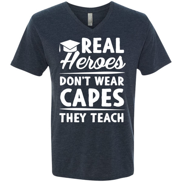 Real Heroes Dont wear capes They Teach  Men's Next Level Triblend V-Neck Tee - TeachersLoungeShop - 2