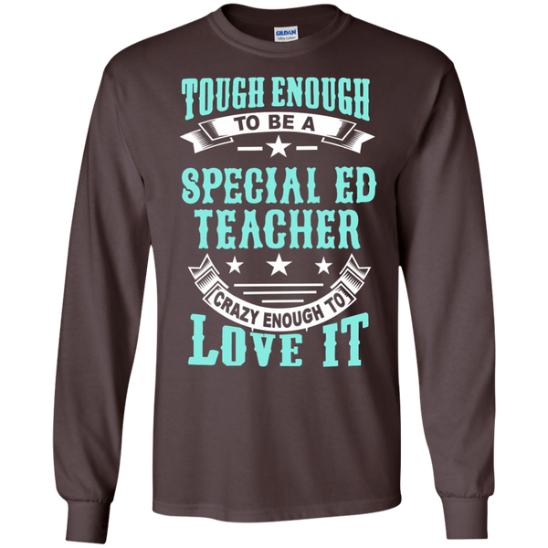 Tough Enough to be a Special Ed Teacher Crazy Enough to Love It LS Ultra Cotton Tshirt - TeachersLoungeShop - 4