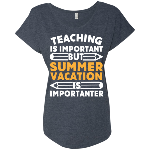 Teaching is important but Summer vacation is importanter Ladies Triblend Dolman Sleeve - TeachersLoungeShop - 5