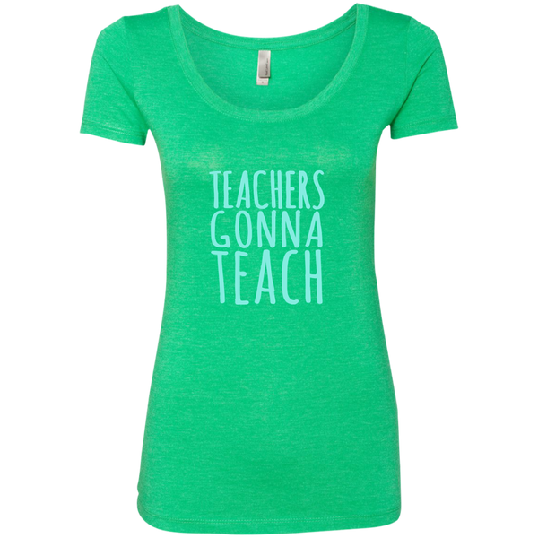 Teachers Gonna Teach Next Level Ladies Triblend Scoop - TeachersLoungeShop - 2