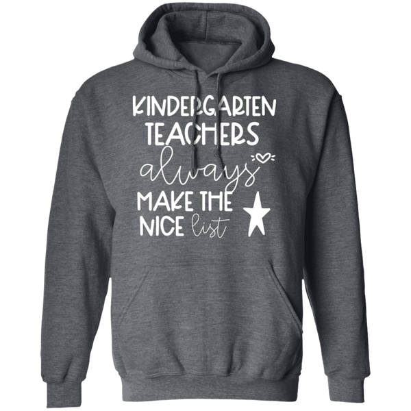 Kindergarten Teachers always make the nice list  Pullover Hoodie 8 oz.