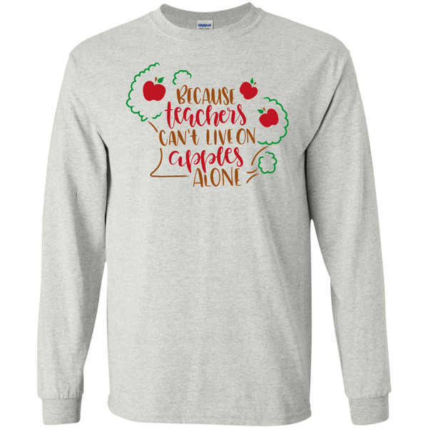 Because  Teachers can't love on apples alone T-Shirt