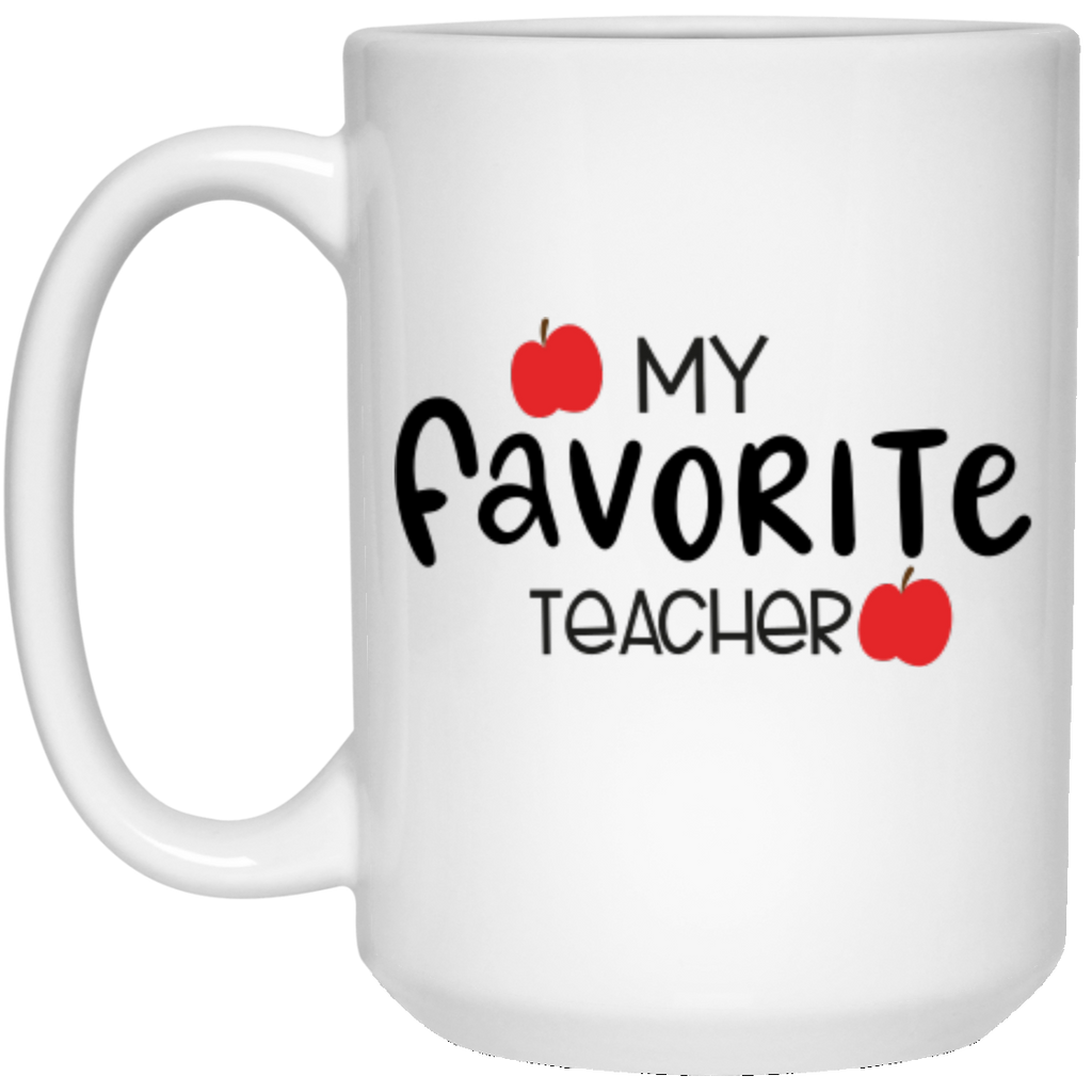 My Favorite Teacher 15 oz. White Mug