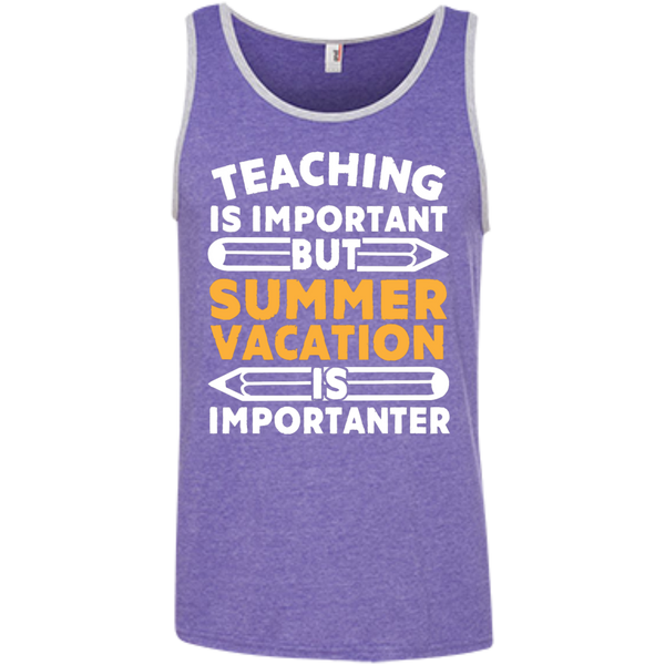 Teaching is important but Summer vacation is importanter  Ringspun Cotton Tank Top - TeachersLoungeShop - 3