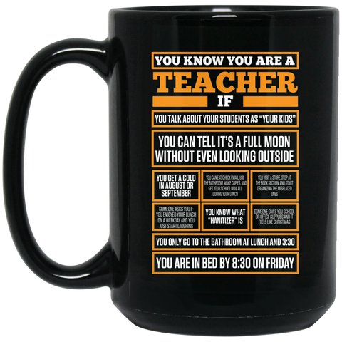 You know you are a Teacher if..   15 oz. Black Mug
