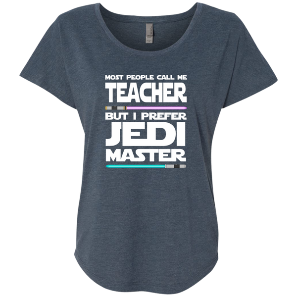 Most People Call Me Teacher But I Prefer Jedi Master Next Level Ladies Triblend Dolman Sleeve - TeachersLoungeShop - 1
