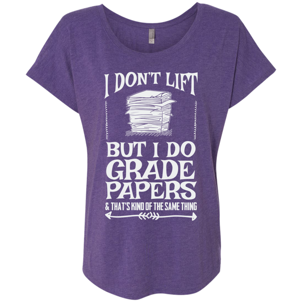 I Dont Lift But I Do Grade Papers    Level Ladies Triblend Dolman Sleeve - TeachersLoungeShop - 2