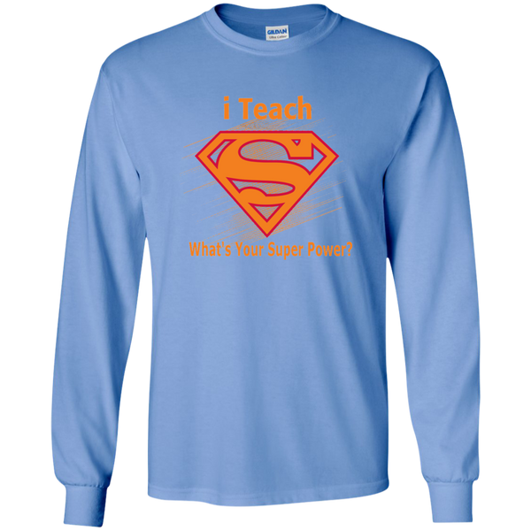 i Teach What's Your Superpower LS Ultra Cotton Tshirt - TeachersLoungeShop - 6
