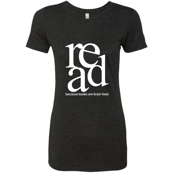 Read Because Books Are Brain Food Next Level Ladies Triblend T-Shirt - TeachersLoungeShop - 2
