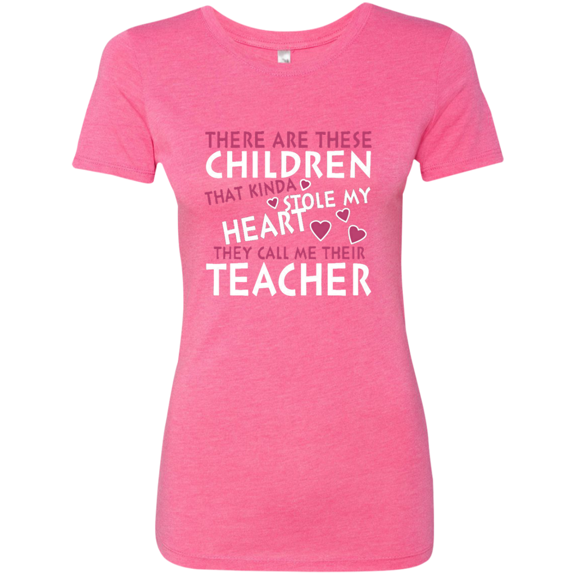 There are these Children that Kinda Stole My Heart They call Me Their Teacher Next Level Ladies Triblend T-Shirt