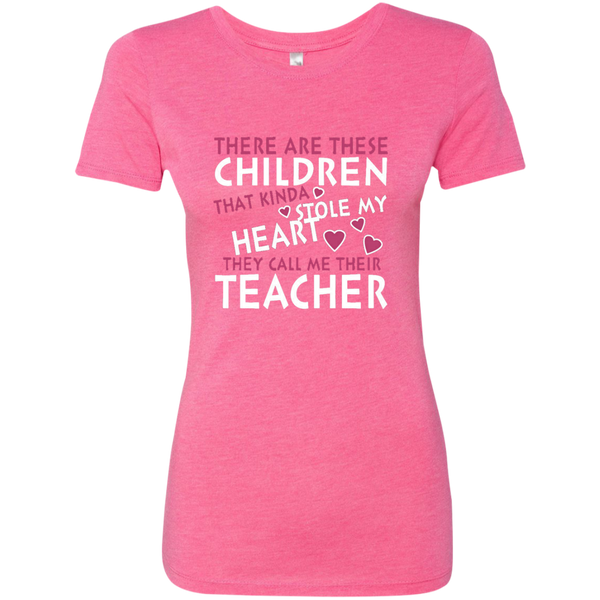 There are these Children that Kinda Stole My Heart They call Me Their Teacher Next Level Ladies Triblend T-Shirt - TeachersLoungeShop - 1